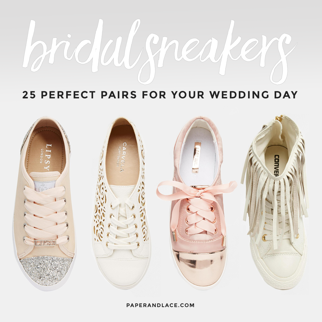 09f2fcae37c92a Bridal Sneakers. Really  25 Pairs That Might Change Your Mind! - Paper    Lace
