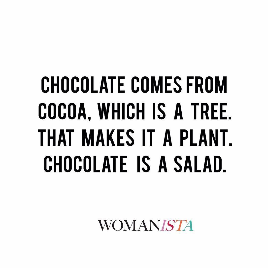 We can't argue with this one... #Womanista #chocolate #quote ...
