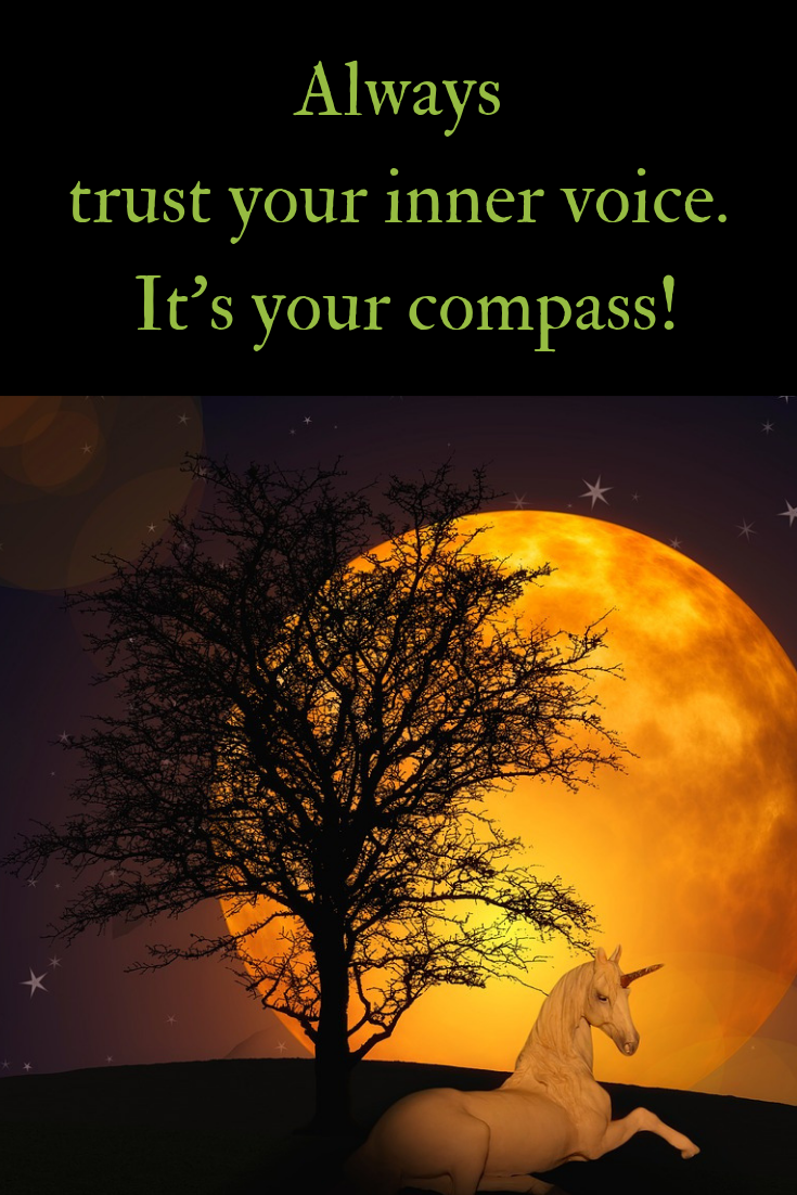 Trust your intuition  It's your compass! If you want more