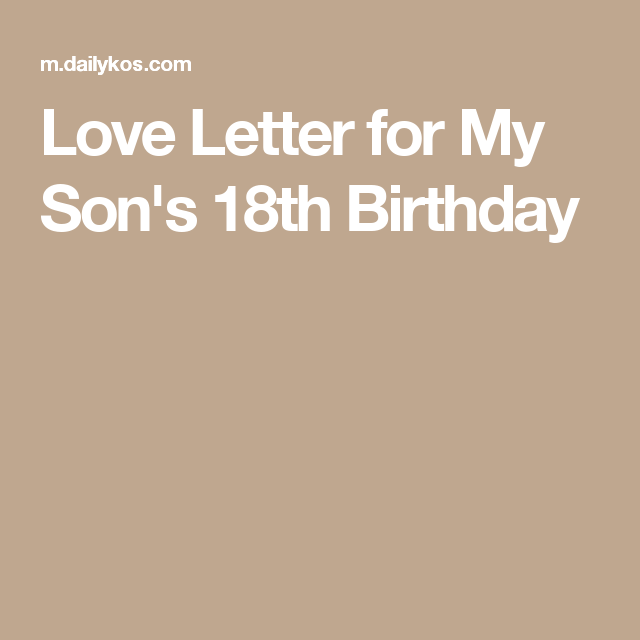 love letter for my sons 18th birthday