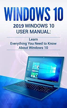 [EBook]: Windows 10: 2019 User Manual . Learn Everything You Need to Know About Windows 10 #windows10