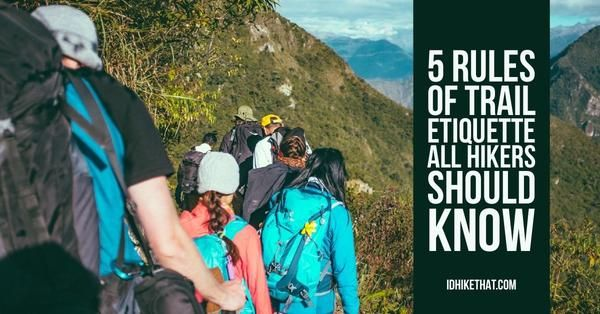 5 Rules of Trail Etiquette All Hikers Should Know