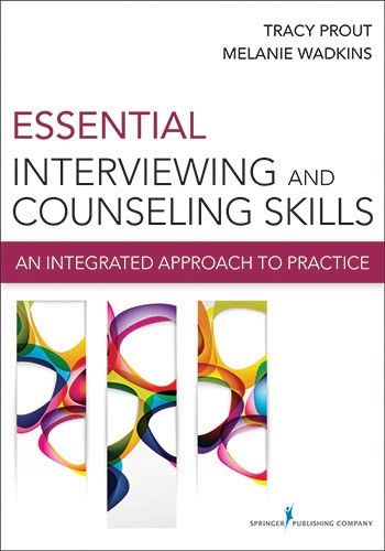 Essential Interviewing And Counseling Skills An Integrated Approach To Practice Prout Tracy A Inter Counseling Interview Skills Psychology Textbook