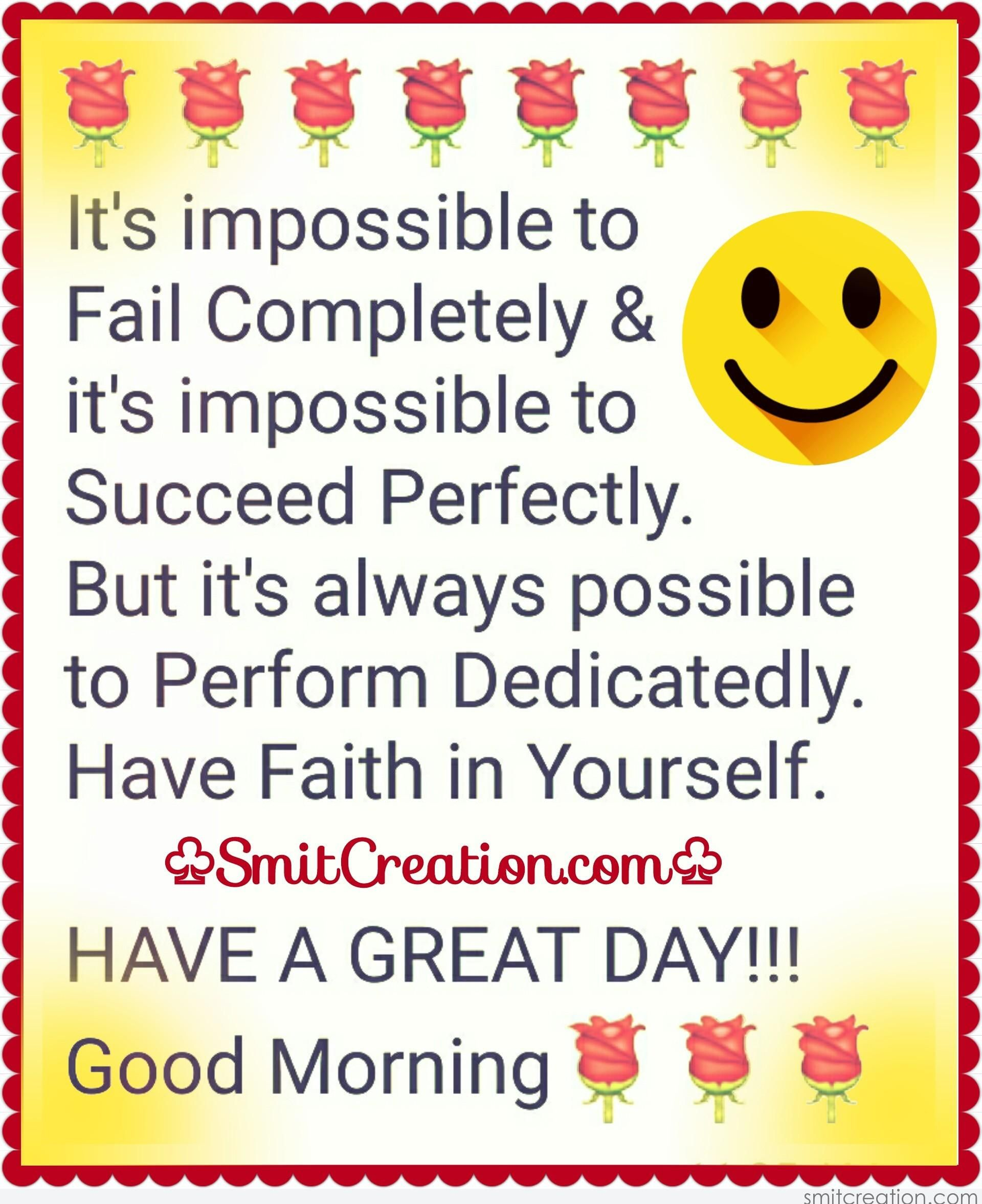 Inspirational Day Quotes: GOOD MORNING HAVE A GREAT DAY!!! - SmitCreation.com