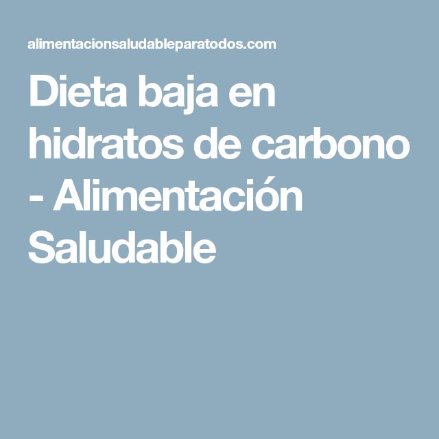 Dieta baja en hidratos de carbono - Alimentación Saludable #alimentacionsaludable