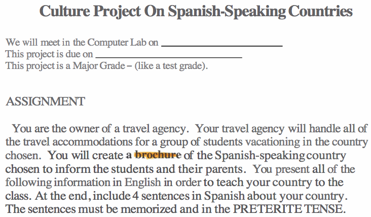 spanish speaking countries project Compare and learn about hispanic countries in contrast to their own native country of origin respect for other countries/cultures sense of self and connection to the world sound of spoken spanish by native speakers from different countries expand and one of the 1st projects/papers that they do is on that country.