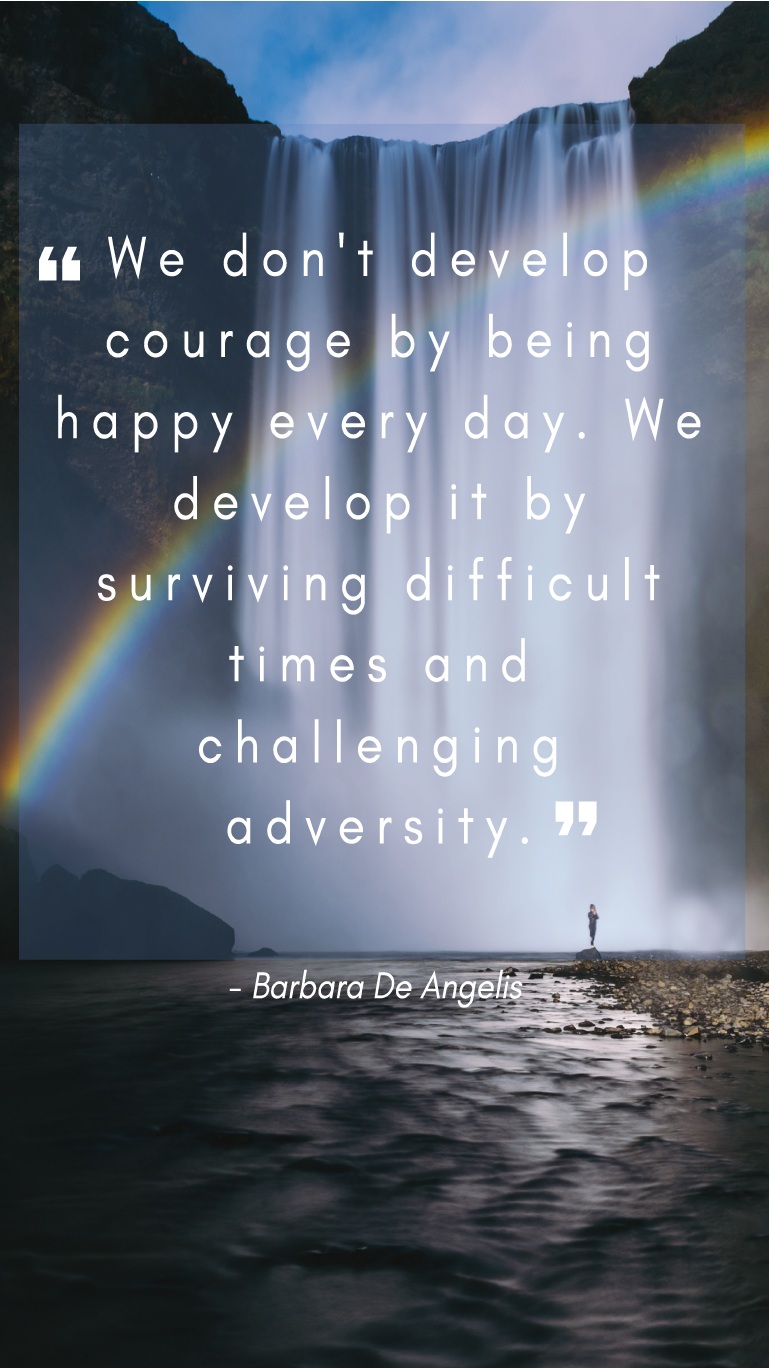 We Develop Courage By Surviving Difficult Times Repin This To Your Own Inspiration Board Liveanou Resilience Quotes Difficult Times Quotes Life Quotes Family