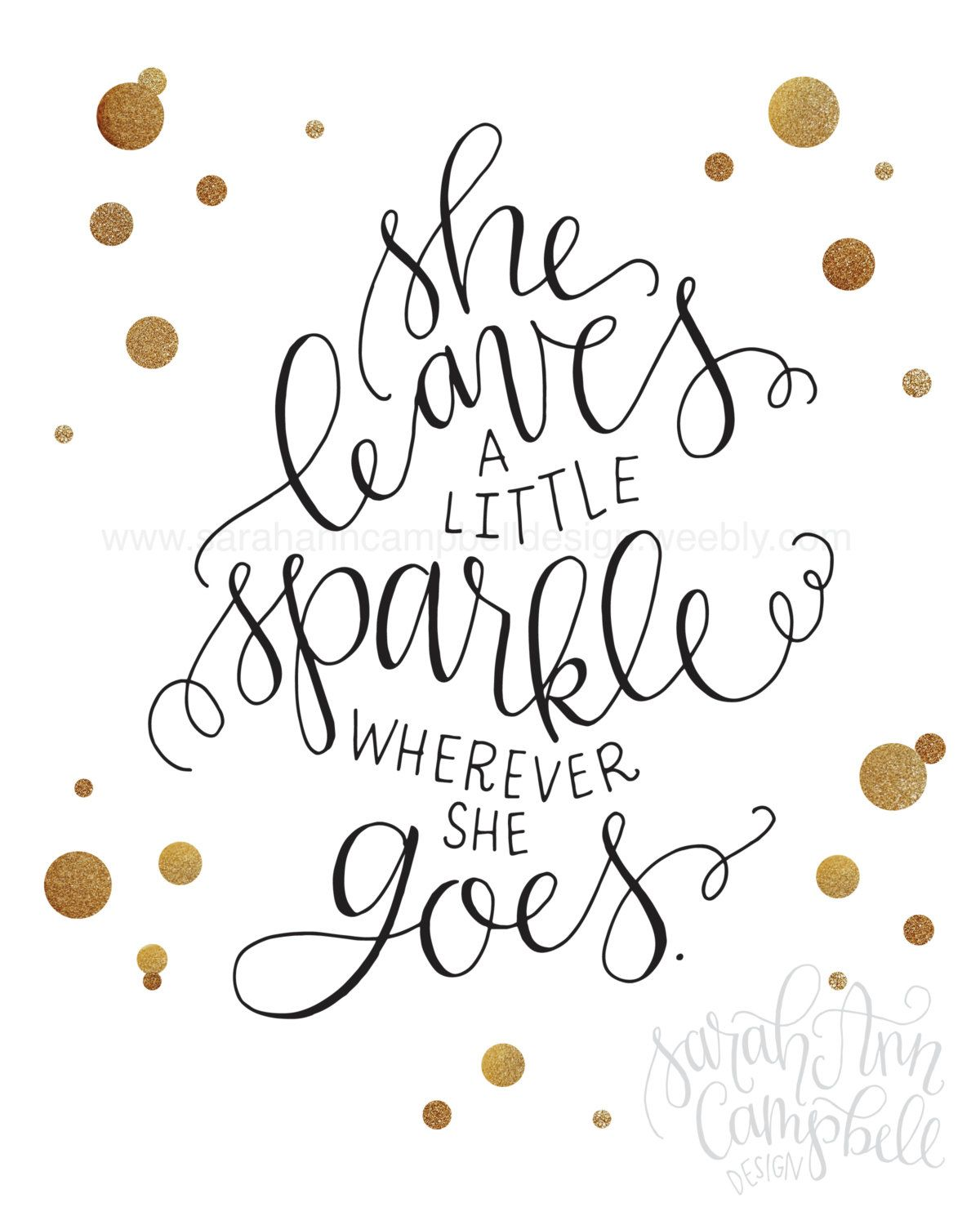 She Leaves A Little Sparkle Print She Leaves A Little Sparkle Wherever She Goes Kate Spade By Sarahacampbelldesi Cute Quotes Words Inspirational Quotes