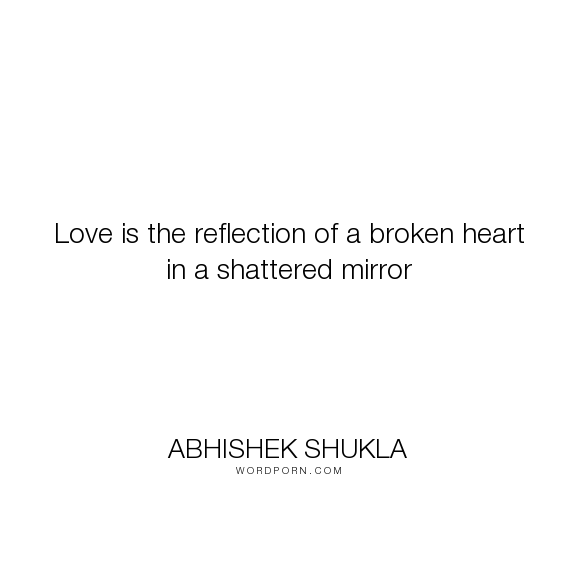Quotes Shattered Mirror Inspirational Quotes Broken Heart