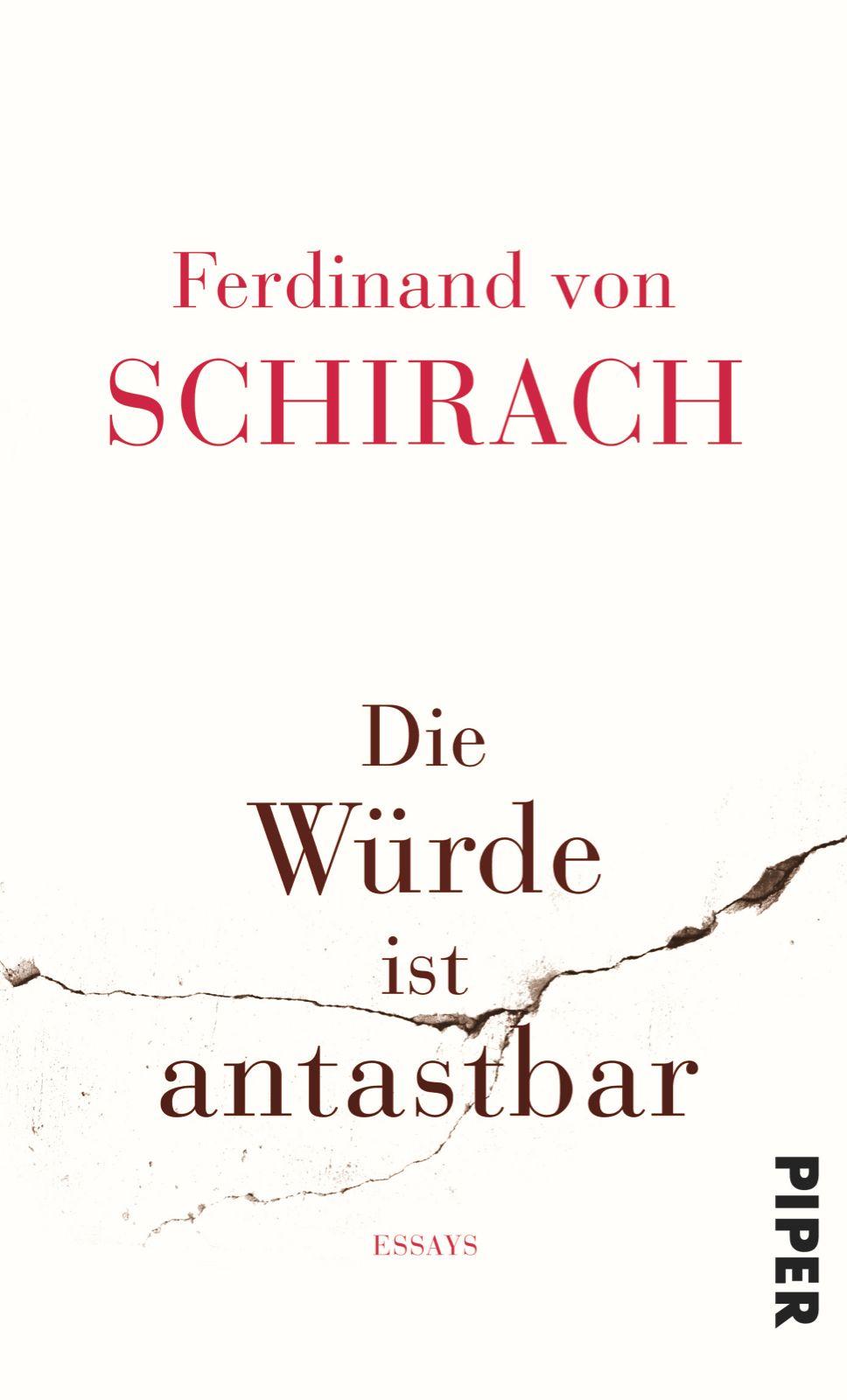 Die Wurde Ist Antastbar Essays Von Ferdinand Von Schirach Bucher Lesen Bucher Ferdinand Von Schirach