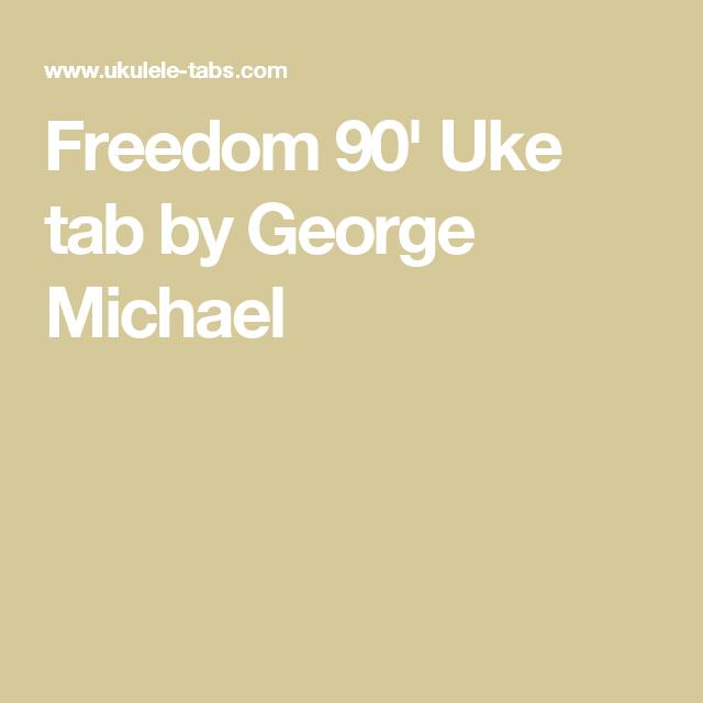 Freedom 90 Uke Tab By George Michael Uke Skywalker Songs
