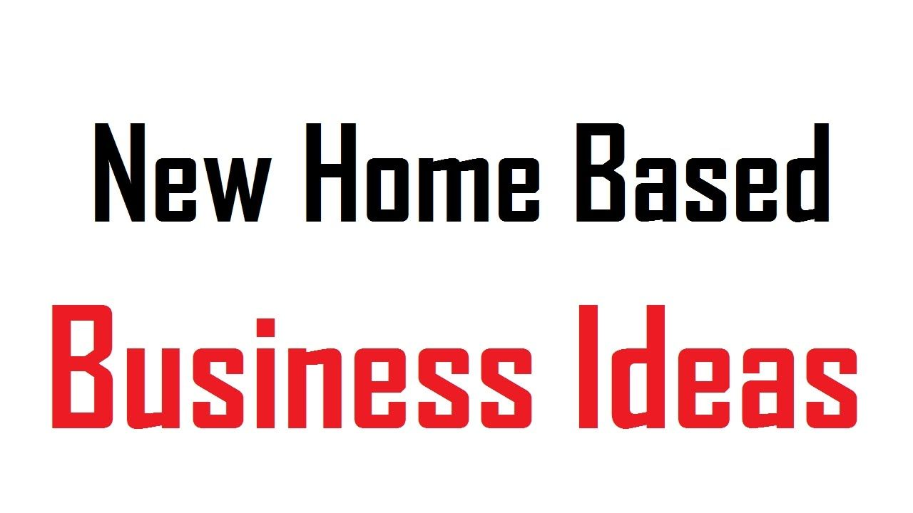 20 New Home Based Business Ideas to Start your Own Business ...