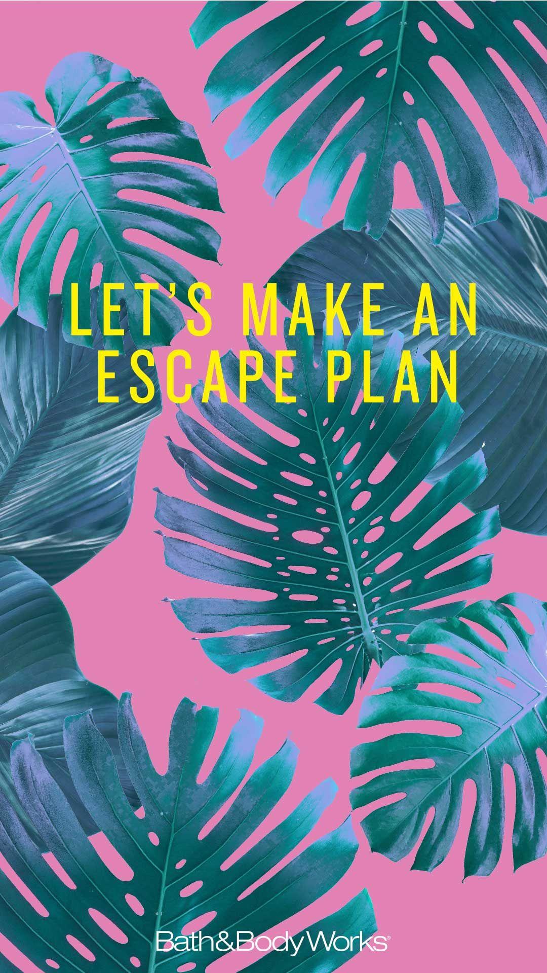 Let S Make An Escape Plan Palm Leaf Iphone Wallpaper Bath Body