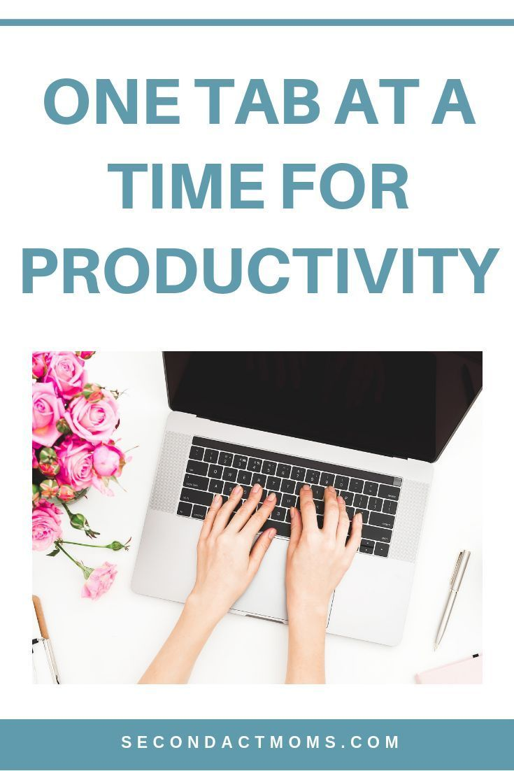 One Tab At a Time for Productivity Time management, Time
