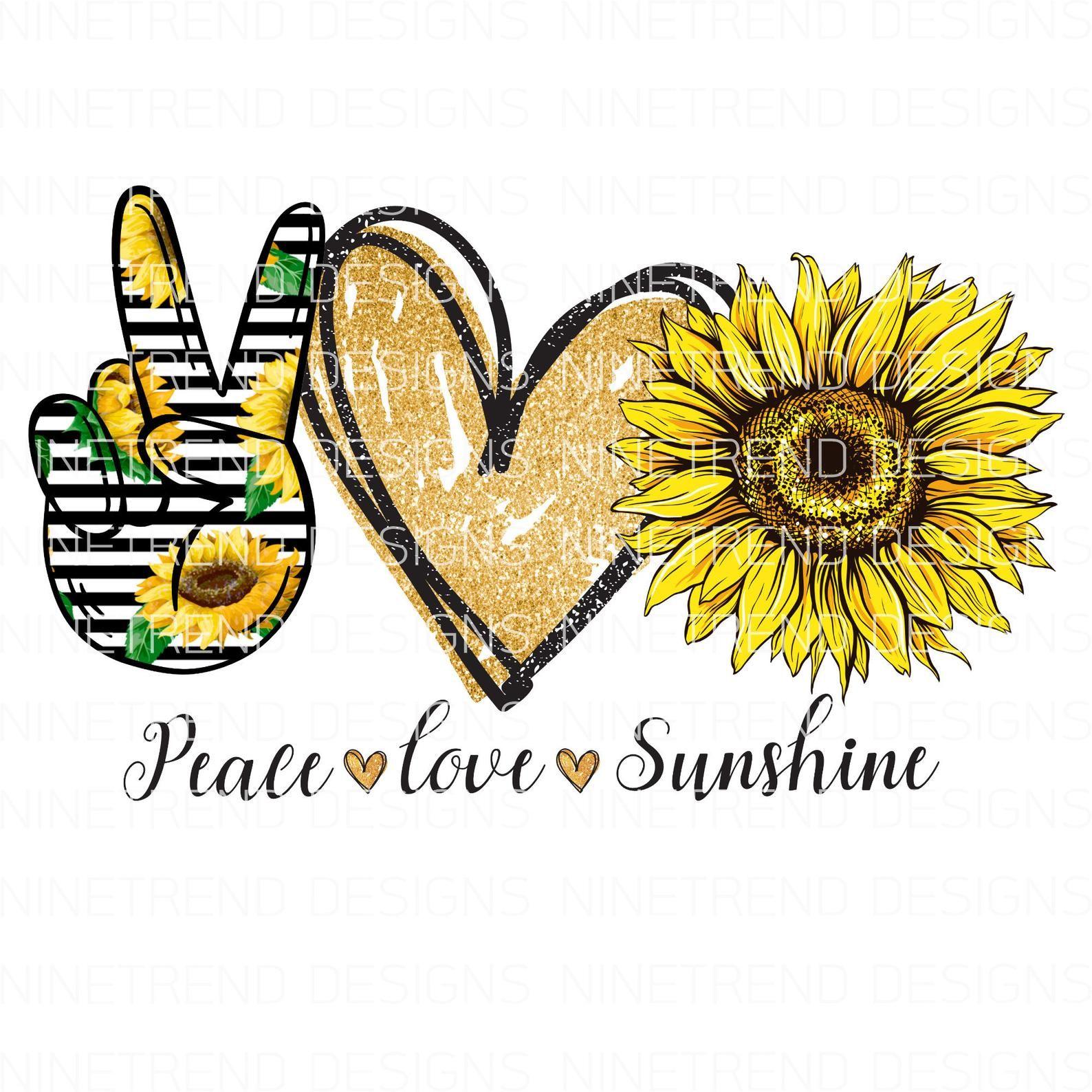 Peace Love Sunshine Png File Sublimation Designs Digital Download Sunflower Png Sunflower Sublimation Peace And Love Sunflower Png Sunflower Quotes