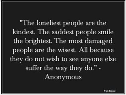Deep Quote On Lonely Sad And Damaged People They Need To Be Loved