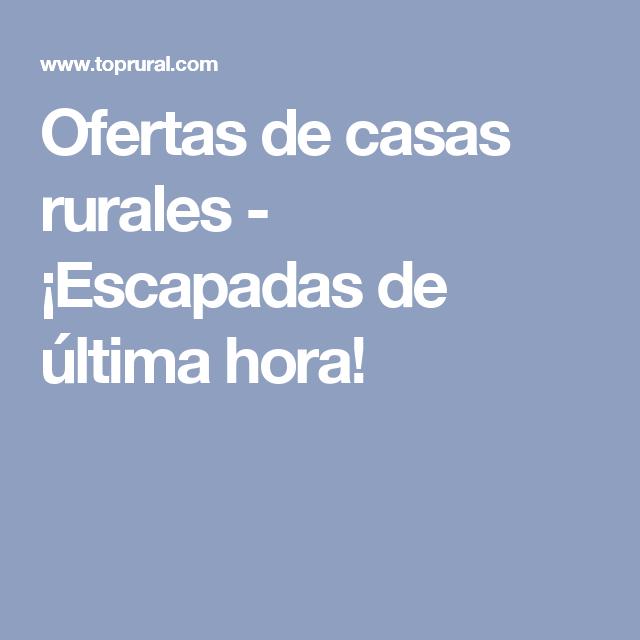Ofertas De Casas Rurales Escapadas De última Hora Casas Rurales Rurales Casas