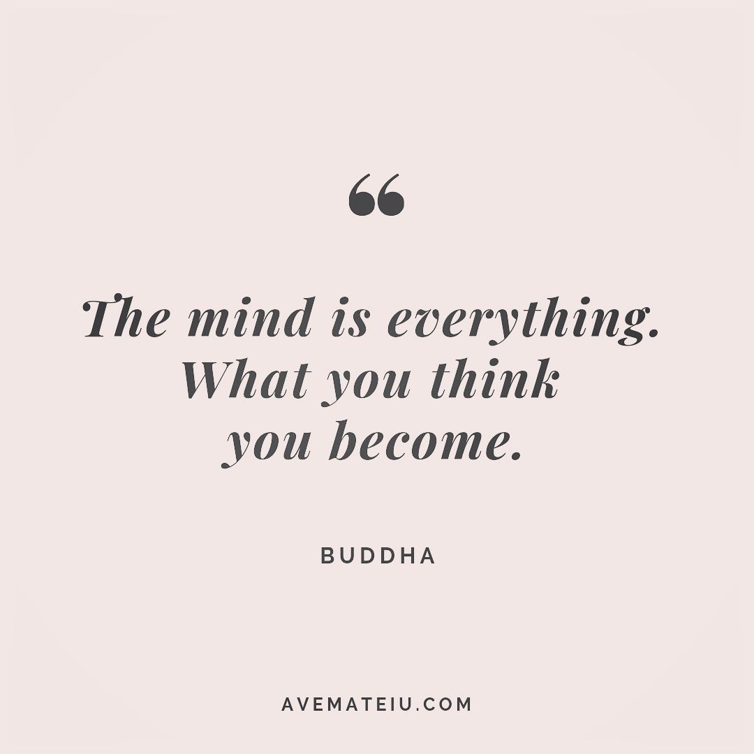 The mind is everything. What you think you become. Buddha Quote 255 | Ave Mateiu