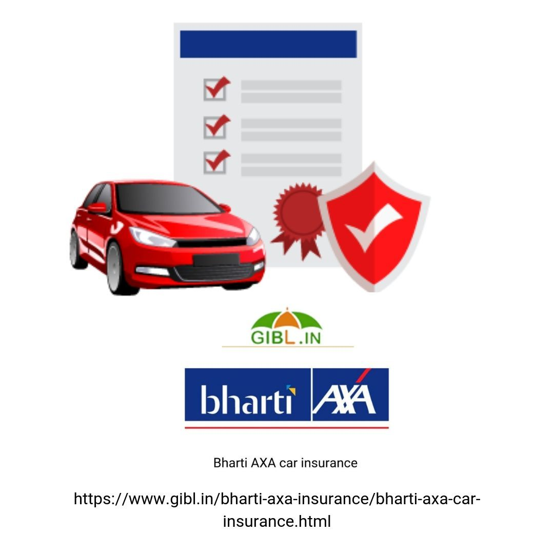 Get Benefits Of Bharti Axa Car Insurance Renewal From Gibl In If