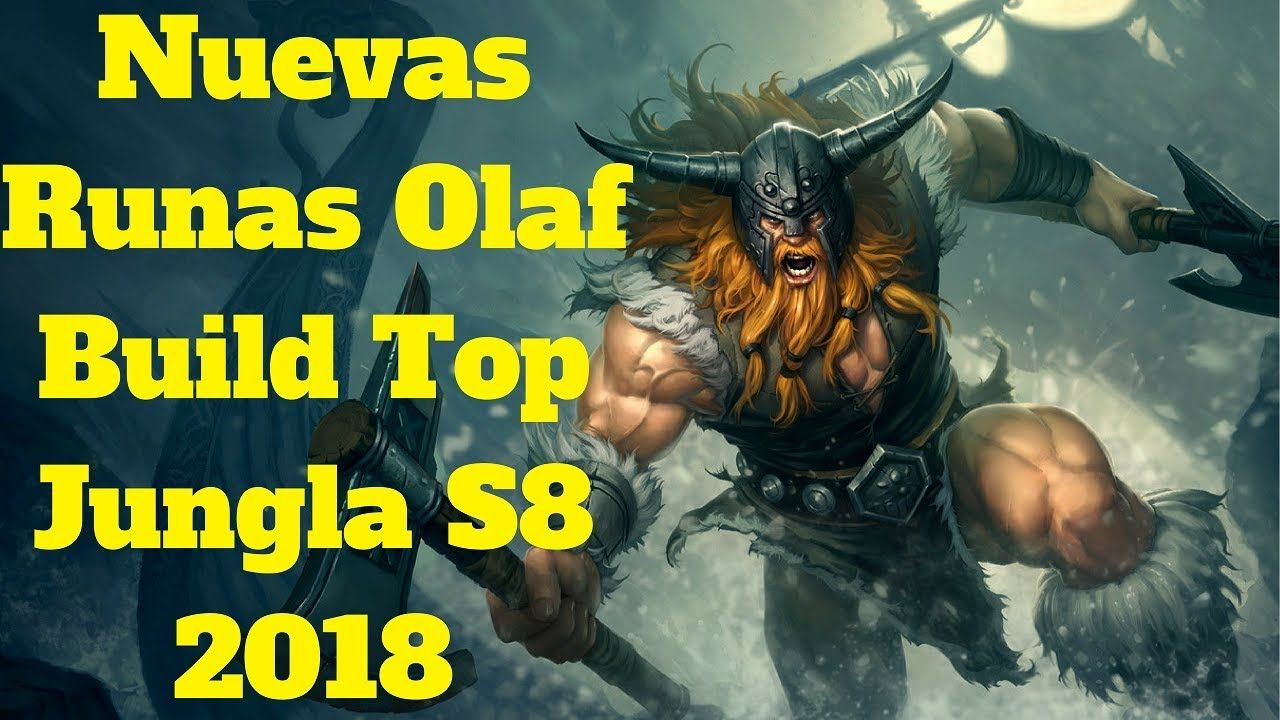 Shaco Build S7: Nuevas Runas Olaf Build Top Jungla S8 2018