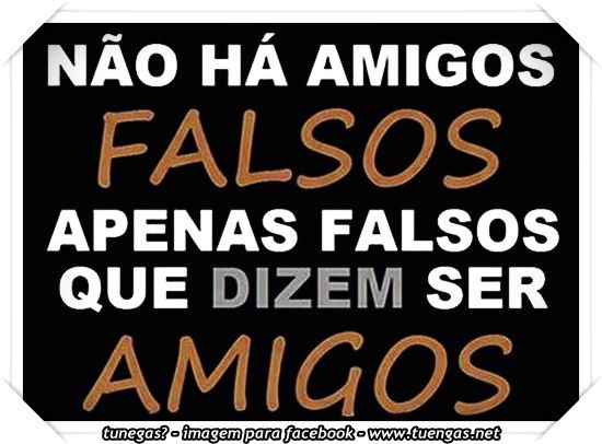 Imagenes De Amigos Falsos Amigo Falso Amigos Falsos Falsos