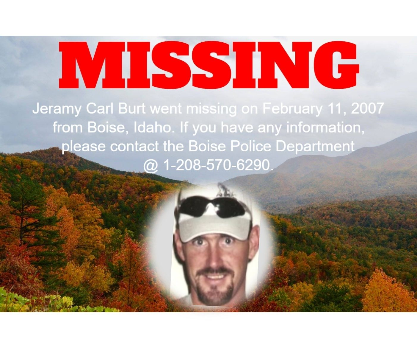 Jeramy Carl Burt Went Missing On February 11 2007 From Boise Idaho If You Have Any Information Please Contact The Boise Police Burt Police Department Boise