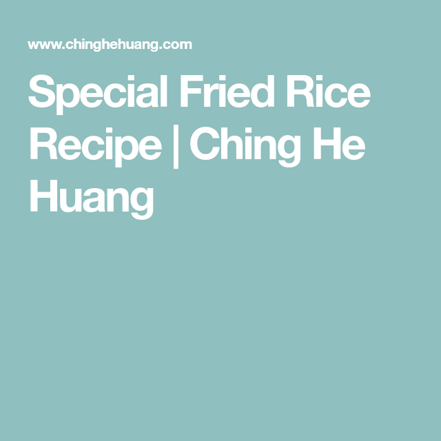 Special Fried Rice Recipe Ching He Huang Recipe Laksa Soup Recipes Special Fried Rice Recipe Laksa Soup
