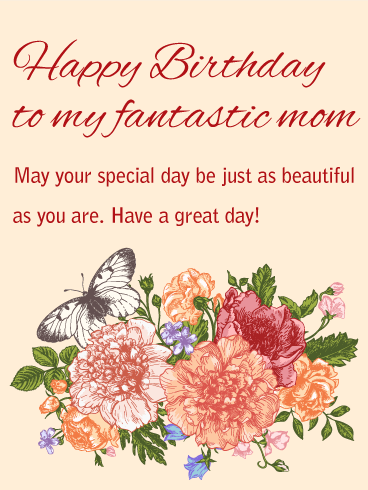 To my beautiful mom happy birthday card a mom as fantastic as to my beautiful mom happy birthday card a mom as fantastic as yours deserves to be celebrated with a special birthday card like this one m4hsunfo
