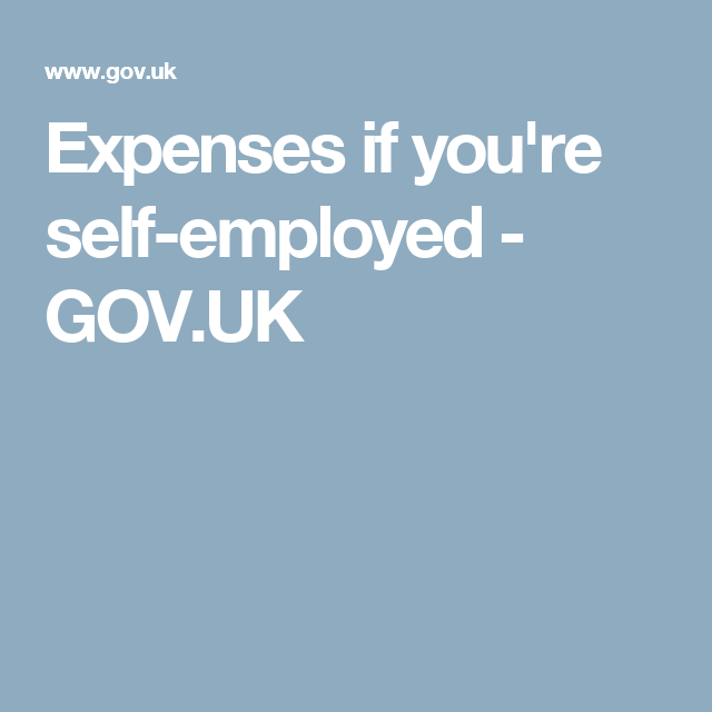 Expenses If You Re Self Employed Gov Uk Business Tax Self Self Employment