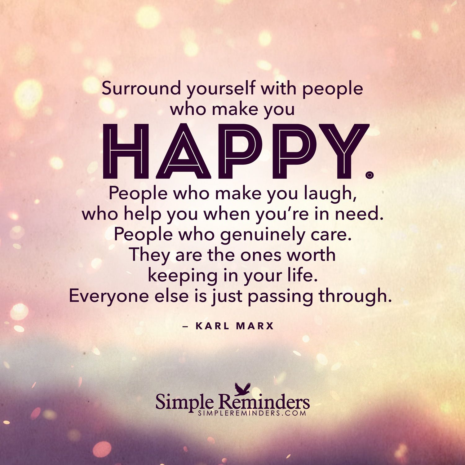 Keep Yourself Busy To Stay Happy Quotes: Surround Yourself With People Who Make You Happy. People