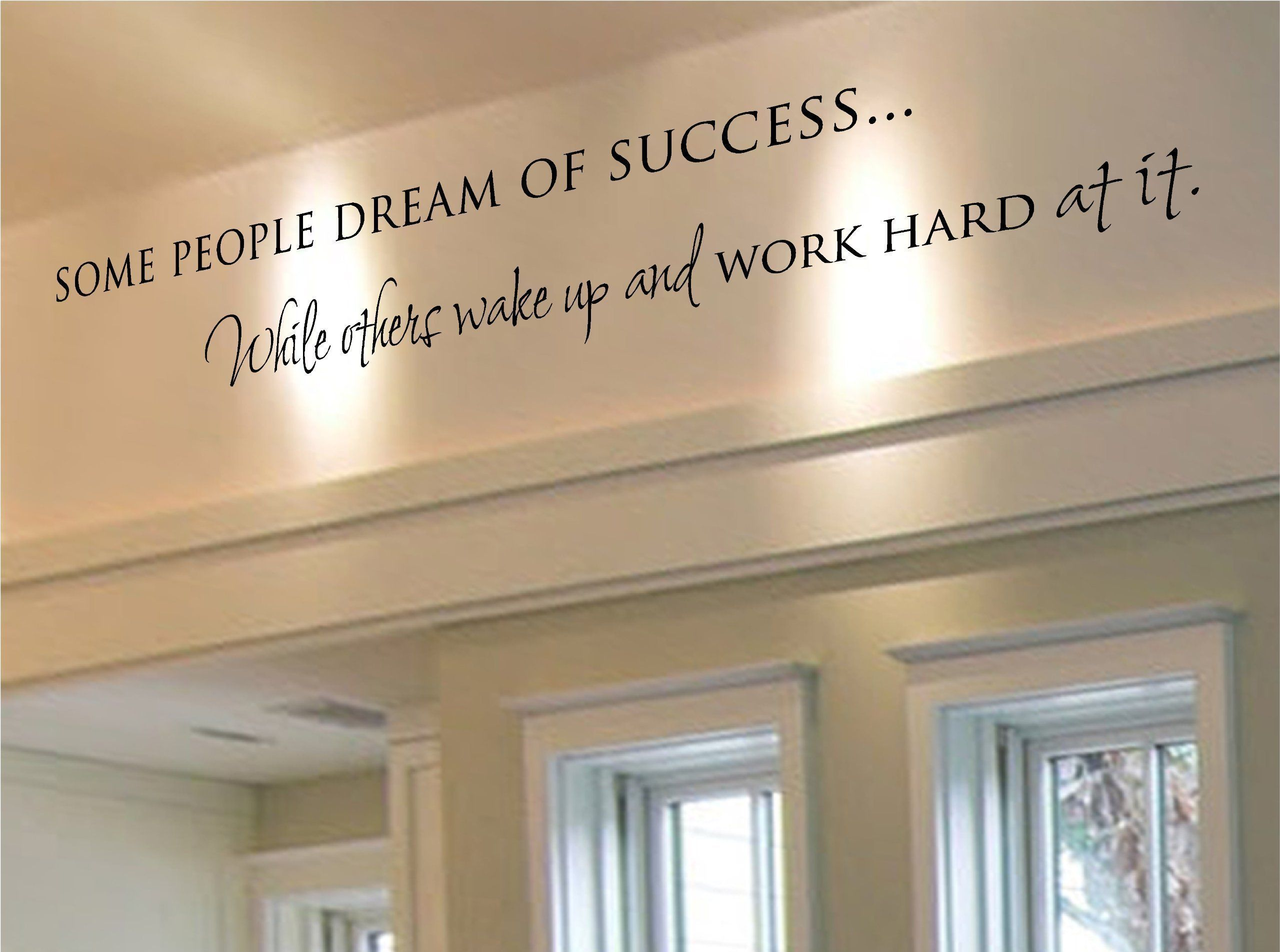Some dream of success while others wake up and work hard at it
