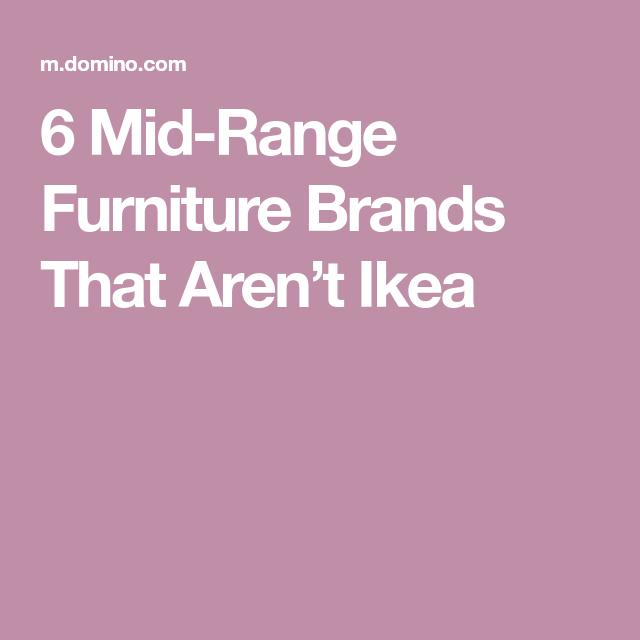 6 Mid Range Furniture Brands That Arenu0027t Ikea