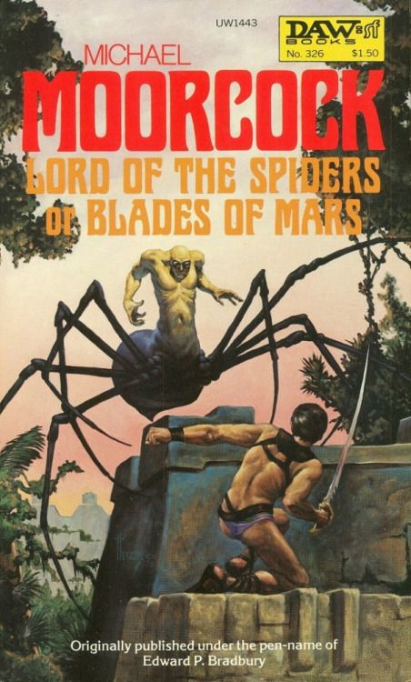 pulpcovers:  Lord Of The Spiders or The Blades Of Mars... My blog posts