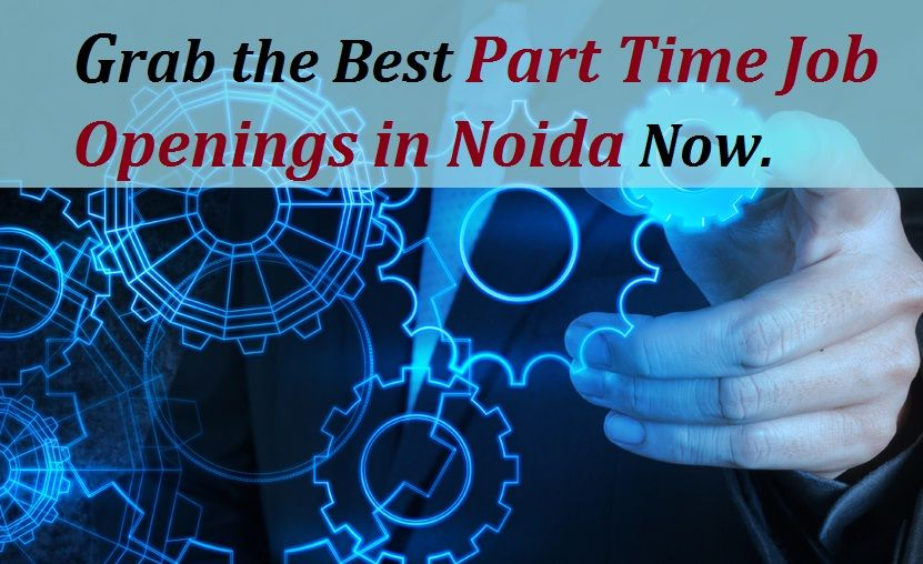Are you looking for best part time job openings in noida