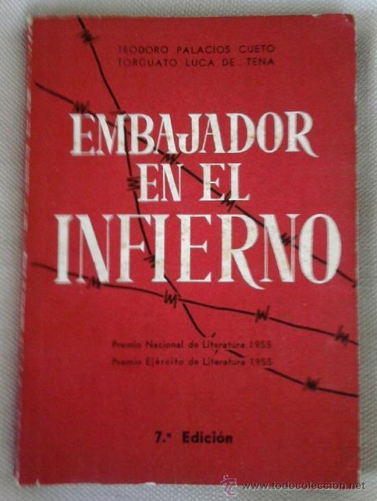 LIBRO-EMBAJADOR EN EL INFIERNO- AÑO 1956,DIVISION AZUL,EPOCA,III REICH-OJE-FALANGE-OJE-GUERRA CIVIL (Libros de Lance - Historia - Guerra Civ...