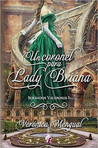 Descargar Gratis Un Coronel Para Lady Briana De Verónica Mengual En Pdf Y Epub Kobo Veronica This Book