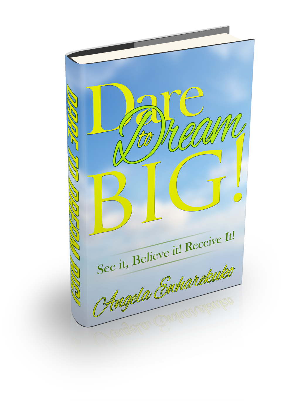 Dare To Dream Big Is Written By Me Coach Angie I Encourage You To Walk In Your God Given Dreams And Tell You About Dream Big Single Christian Christian Blogs