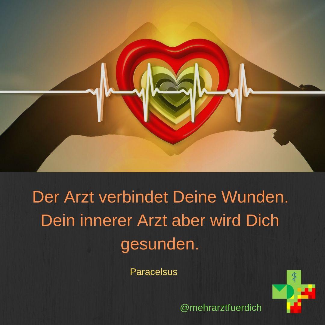 Der Arzt Verbindet Deine Wunden Dein Innerer Arzt Aber Wird Dich Gesunden Paracelsus Arzt Broken Heart Syndrom Schone Spruche Zitate