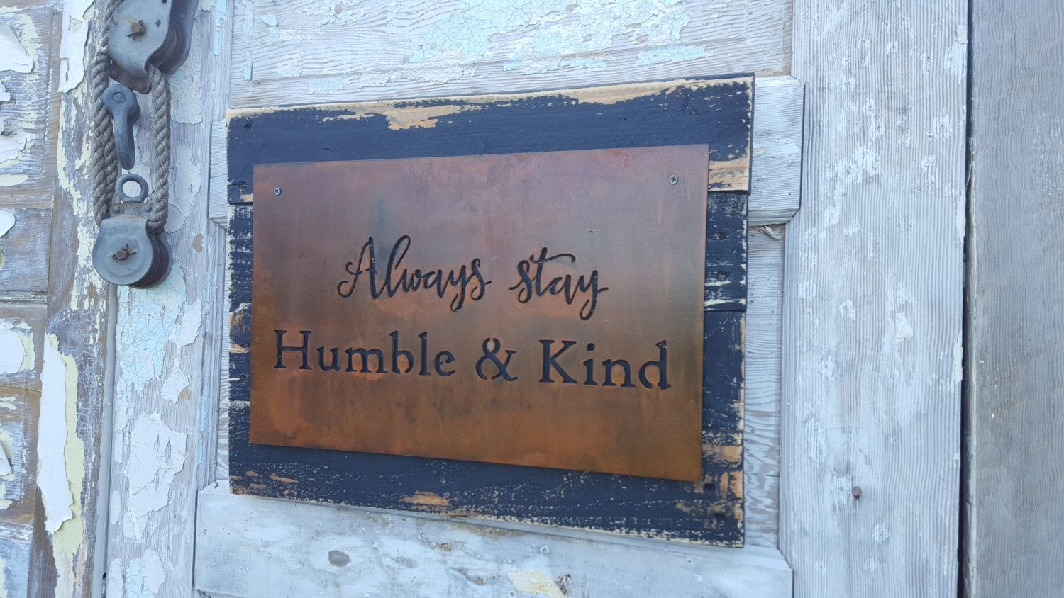 metal sign always stay humble kind rusted metal sign rustic signs - Metal Signs Home Decor