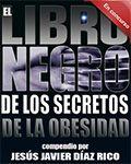 El libro negro de los secretos de la obesidad - Jesús Javier Díaz Rico