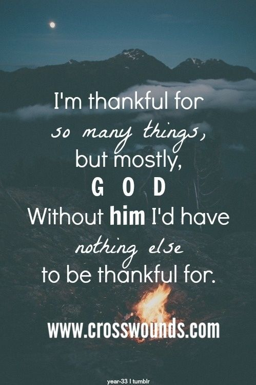 God Quotes And Sayings Mesmerizing Thankful For God Thanksgiving Thanksgiving Pictures Thanksgiving Qu