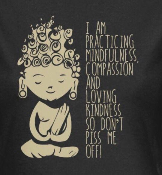 Practicing mindfullness...