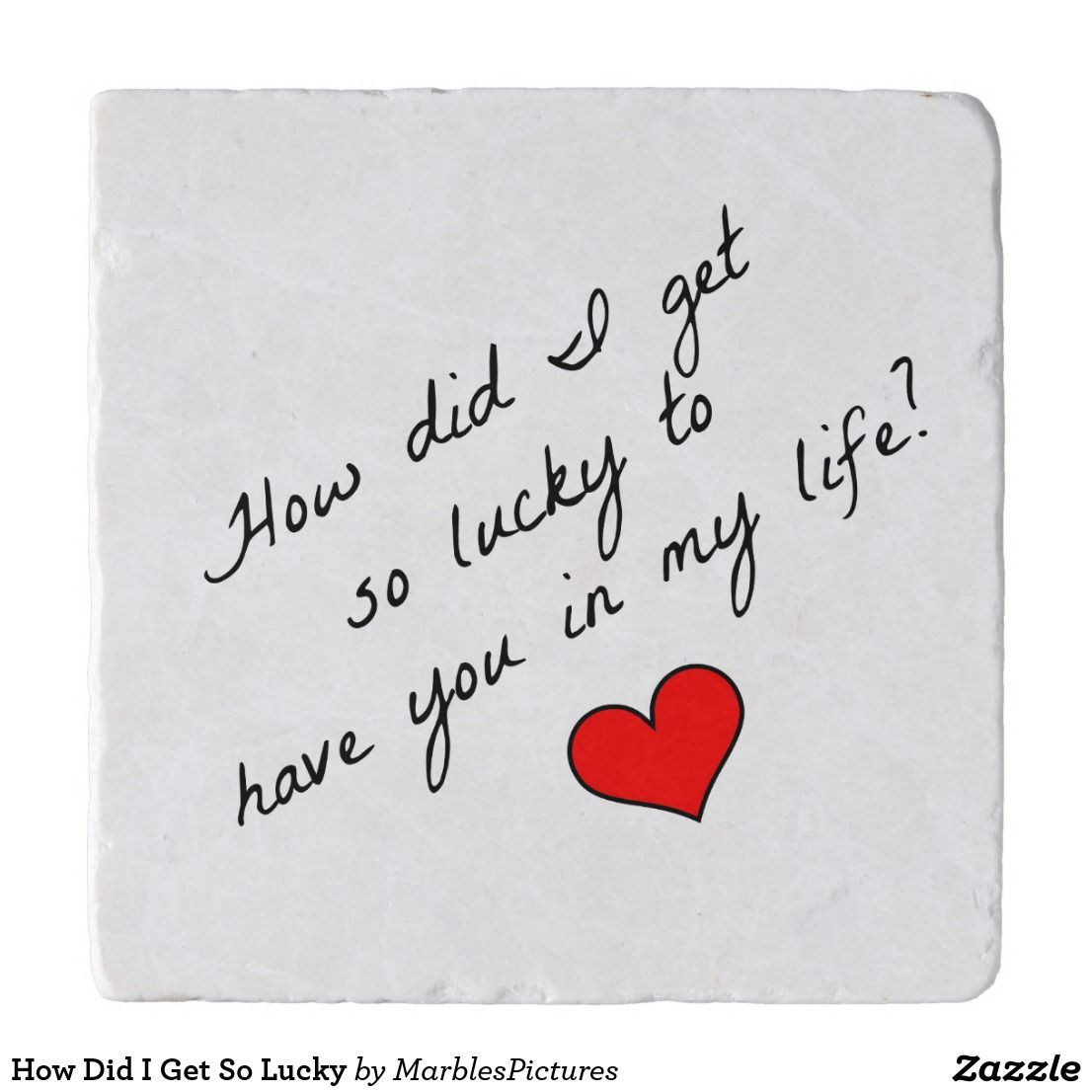 How Did I Get So Lucky Trivet | Zazzle.com