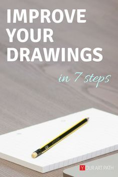 7 Beginner Steps to Improve Your Drawings