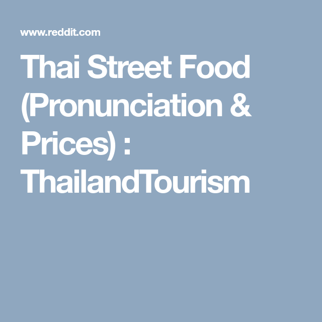 Thai Street Food Pronunciation Prices Thailandtourism Thai