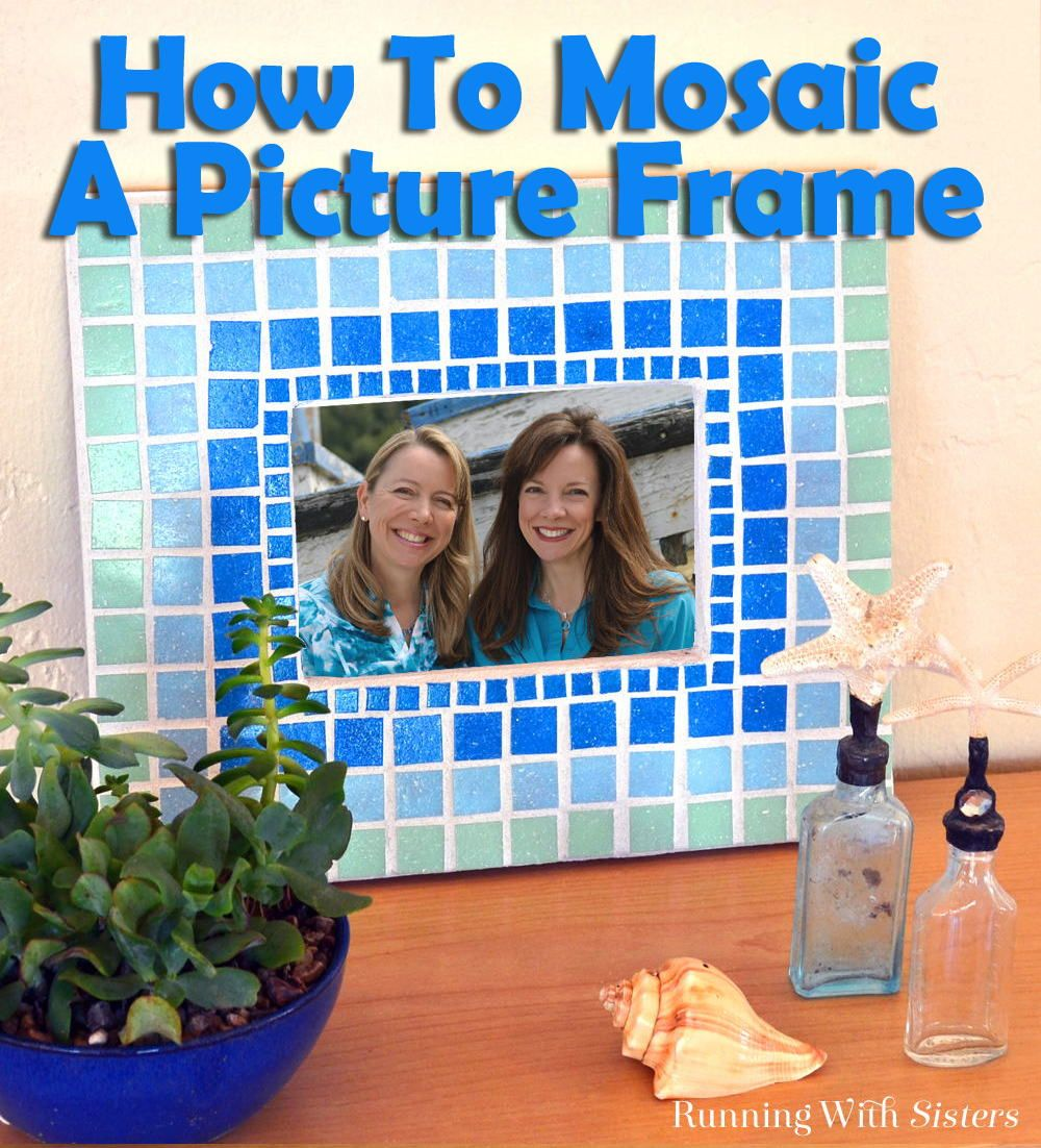 How To Make A Mosaic Picture Frame Mosaic Tiles Crafts Picture