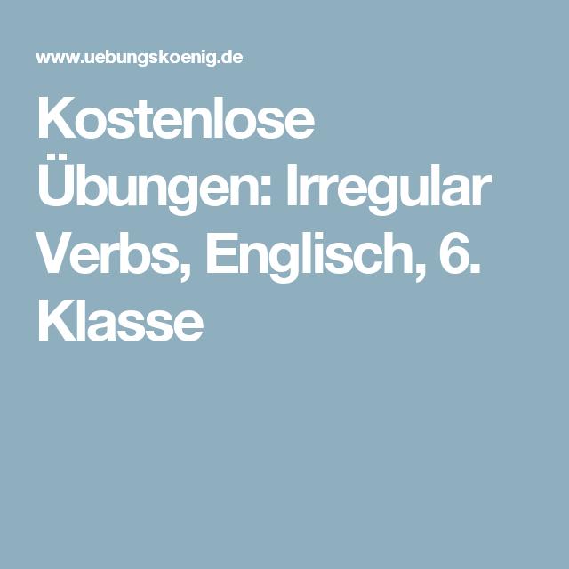 Kostenlose Übungen: Irregular Verbs, Englisch, 6. Klasse | Englisch ...