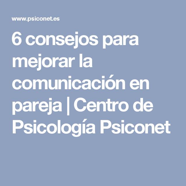 6 consejos para mejorar la comunicación en pareja | Centro de Psicología Psiconet
