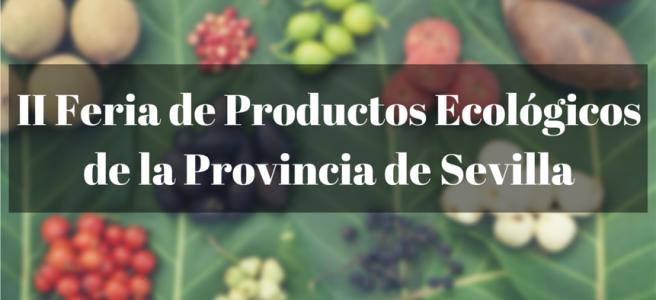 II Feria de Productos Ecológicos de la Provincia de Sevilla