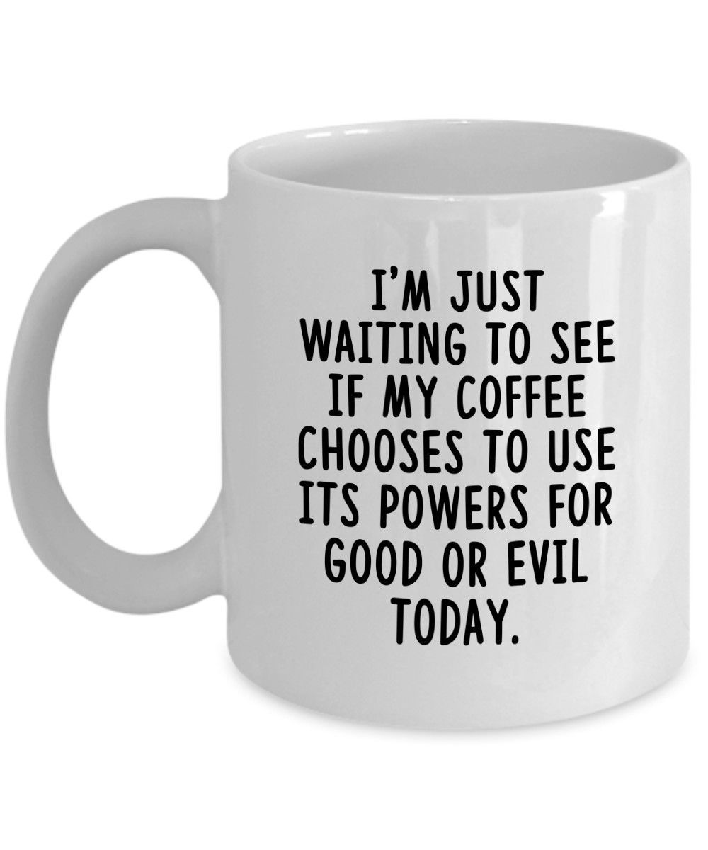 Photo of I'm Just Waiting to see if my Coffee Chooses Novelty Funny Gift Idea Coffee Mugs  | eBay